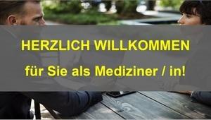 Herzlich Willkommen für Sie als Mediziner/in