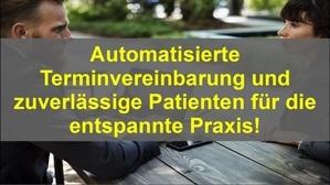 Automatisierte Terminvereinbarung und zuverlässige Patienten für die entspannte Praxis